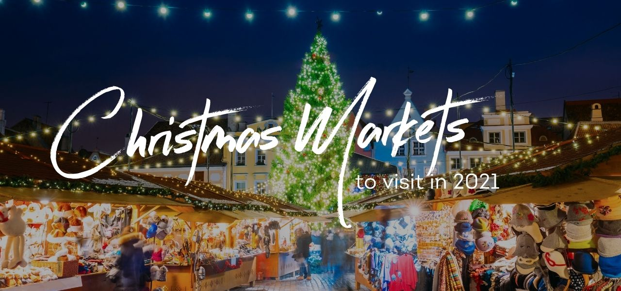 Christmas Markets to Visit in 2021