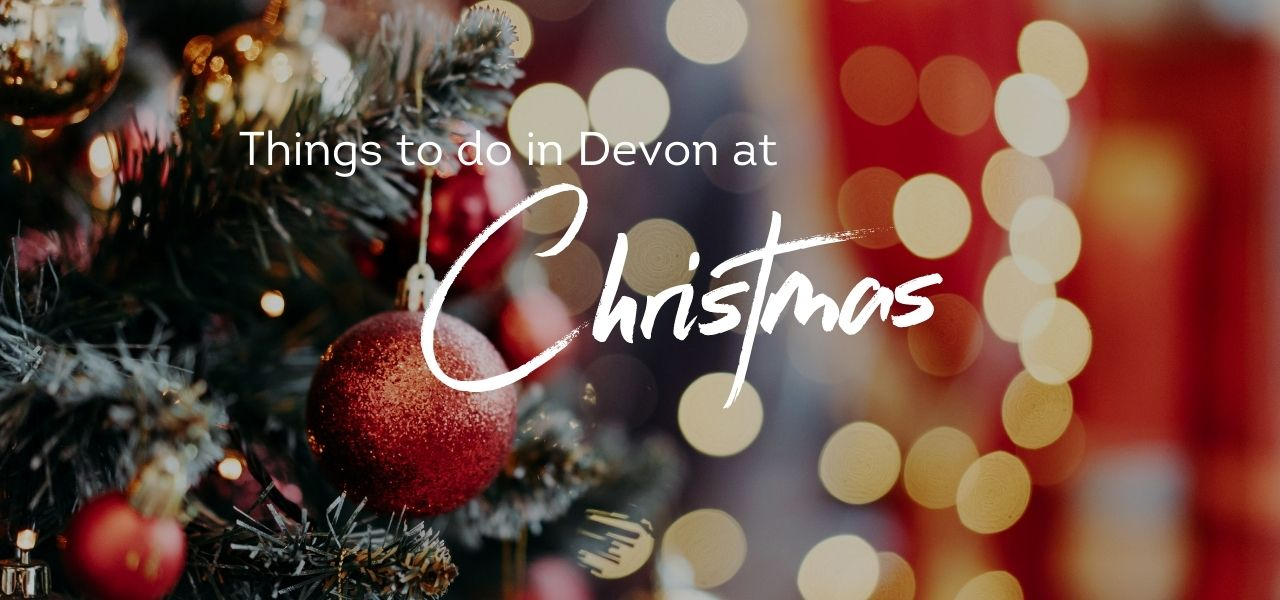 Things to do in Devon at Christmas