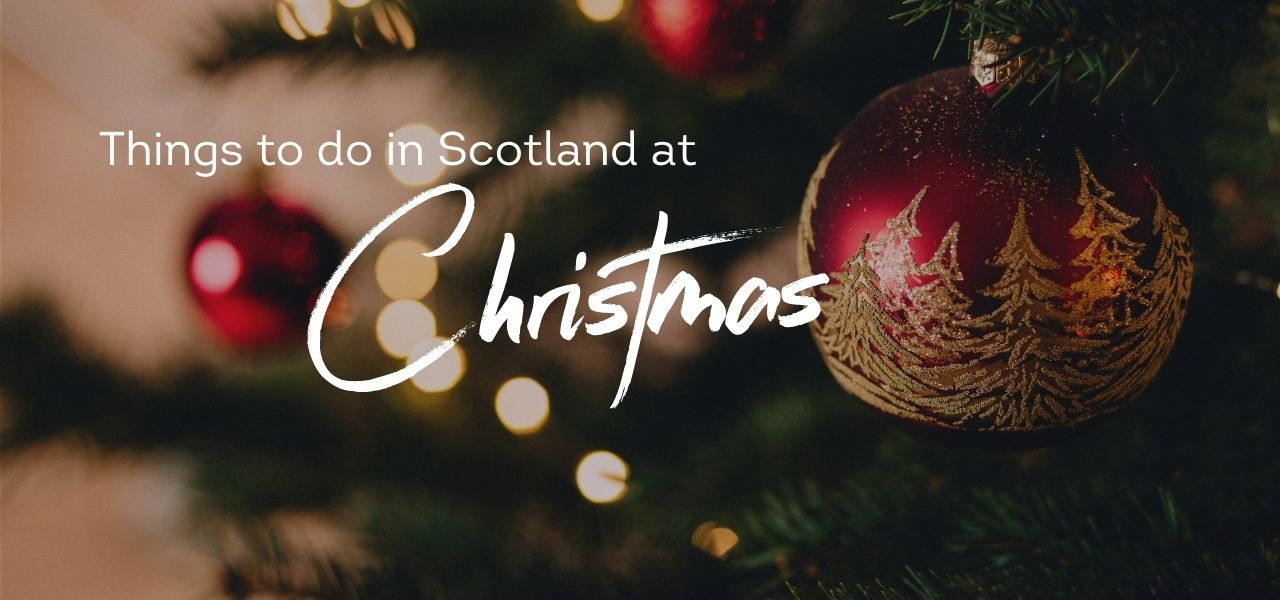 Things to do in Scotland at Christmas